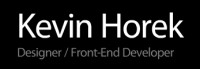 Kevin Horek: Designer / Front-end Developer